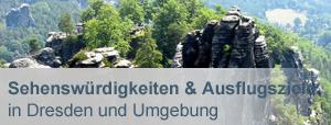 Sehenswürdigkeiten und Ausflugsziele in Dresden und Umgebung