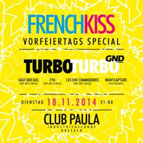 French Kiss� Vorfeiertags Special w/ Turbo Turbo