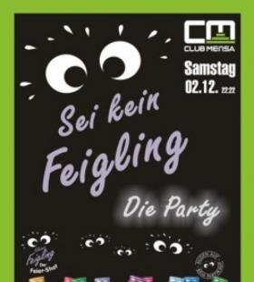 Sei kein Feigling! Die Party