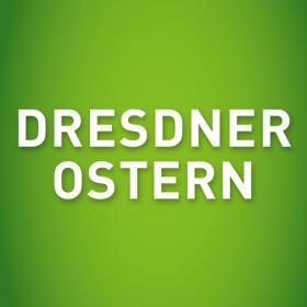 Dresdner Ostern 2019 - mit Internationaler Orchideenwelt
